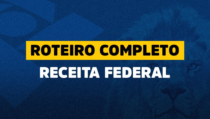 Roteiro completo para a Receita Federal 2021