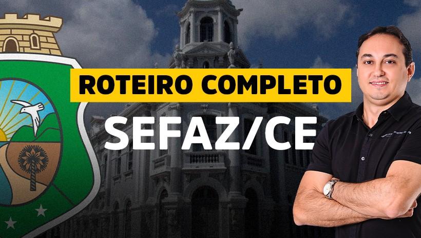 SEFAZ/CE: roteiro completo