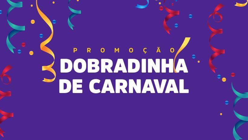 Promoção Dobradinha de Carnaval!