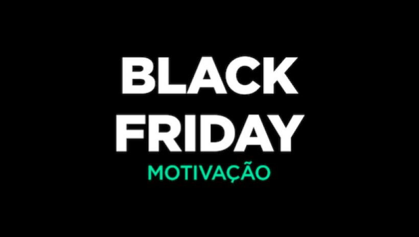 Black Friday Motivação!